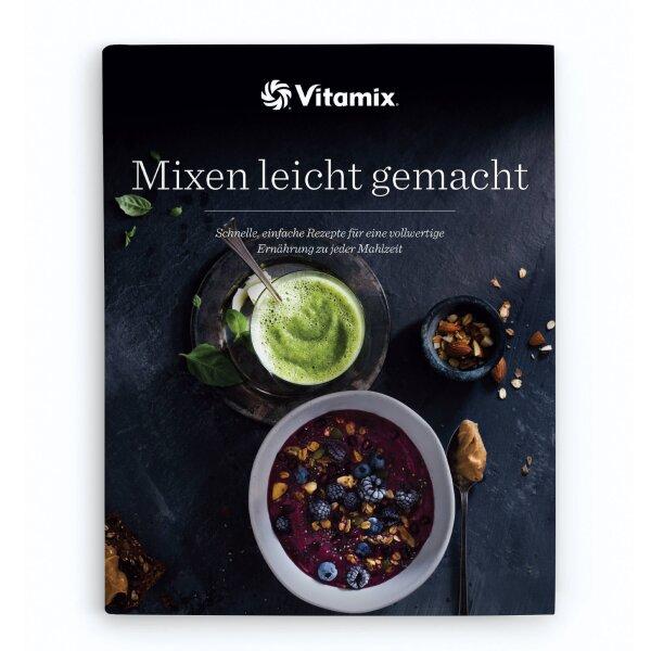 Vitamix - ASCENT A2300i / A2500i Kochbuch Mixen leicht gemacht